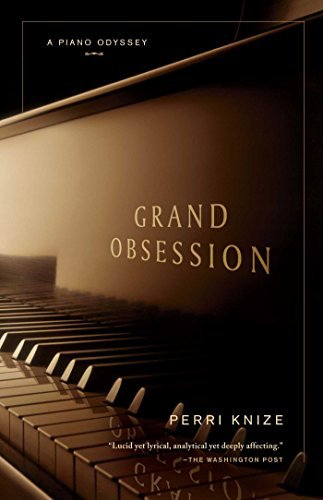 Perri Knize Grand Obsession A Piano Odyssey