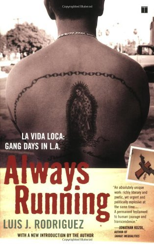 Luis J. Rodriguez Always Running La Vida Loca Gang Days In L.A.