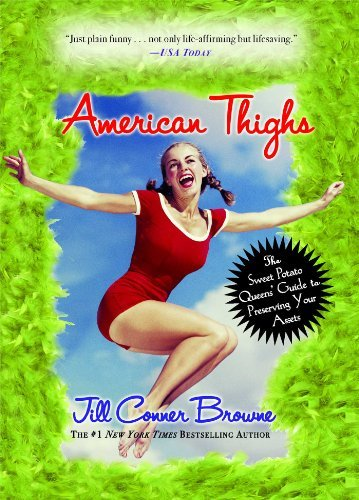Jill Conner Browne American Thighs The Sweet Potato Queens' Guide To Preserving Your