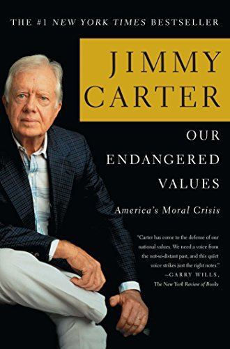 Jimmy Carter Our Endangered Values America's Moral Crisis