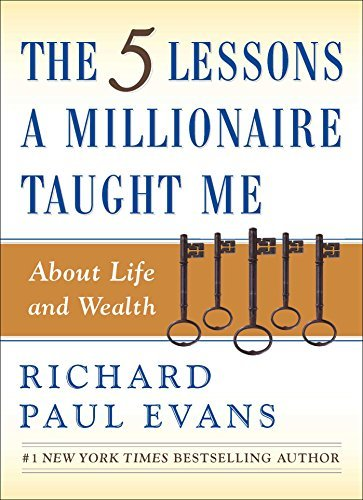 Richard Paul Evans The Five Lessons A Millionaire Taught Me About Lif