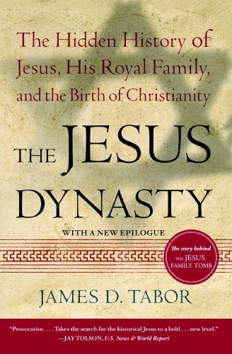 James D. Tabor The Jesus Dynasty The Hidden History Of Jesus His Royal Family An