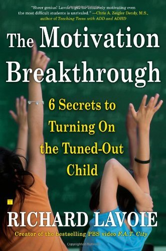 Richard Lavoie The Motivation Breakthrough 6 Secrets To Turning On The Tuned Out Child