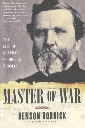 Benson Bobrick Master Of War The Life Of General George H. Thomas
