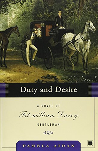 Pamela Aidan Duty And Desire A Novel Of Fitzwilliam Darcy Gentleman