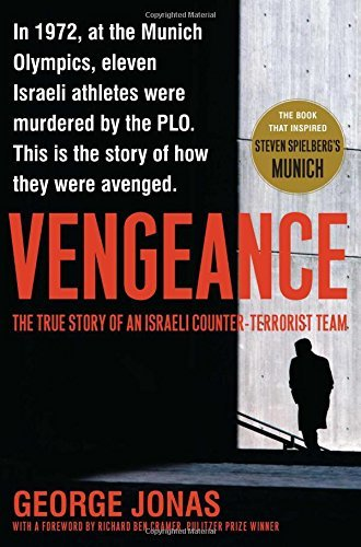 George Jonas Vengeance The True Story Of An Israeli Counter Terrorist Te
