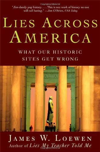 James W. Loewen Lies Across America What Our Historic Sites Get Wrong