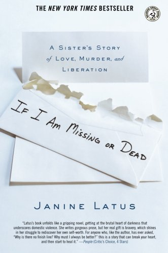 Janine Latus If I Am Missing Or Dead A Sister's Story Of Love Murder And Liberation