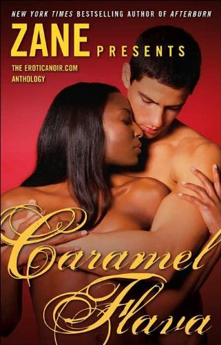 Zane Caramel Flava The Eroticanoir.Com Anthology Atria Bks Trade