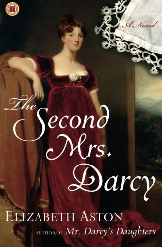 Elizabeth Aston The Second Mrs. Darcy