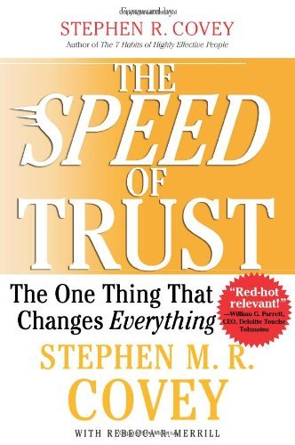 Stephen M. R. Covey The Speed Of Trust The One Thing That Changes Everything