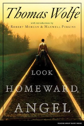Thomas Wolfe Look Homeward Angel A Story Of The Buried Life