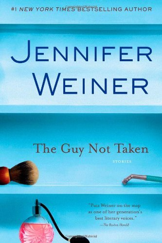 Jennifer Weiner The Guy Not Taken Stories