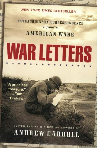 Andrew Carroll War Letters Extraordinary Correspondence From American Wars