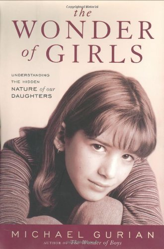 Michael Gurian Wonder Of Girls Understanding The Hidden Nat