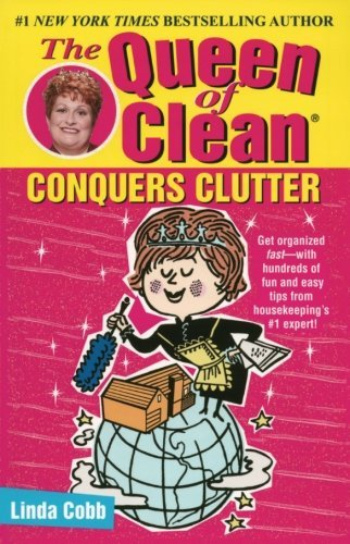 Linda Cobb The Queen Of Clean Conquers Clutter