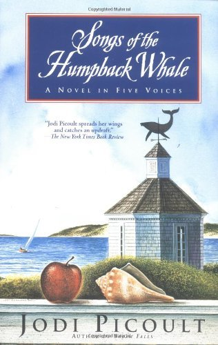 Jodi Picoult Songs Of The Humpback Whale A Novel In Five Voices