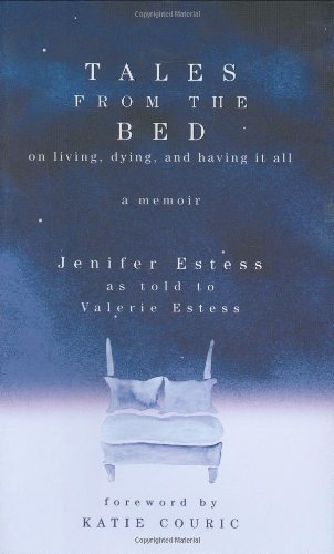 Jenifer Estess Valerie Estess Katie Couric Tales From The Bed On Living Dying And Having I