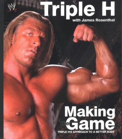Triple H. Triple H Making The Game Triple H's Approach To A Better Body