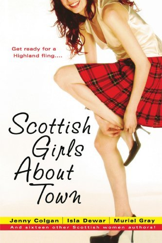 Jenny Colgan Scottish Girls About Town And Sixteen Other Scottish Women Authors Original