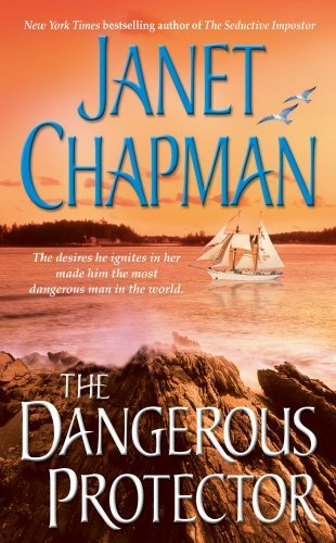 Janet Chapman The Dangerous Protector