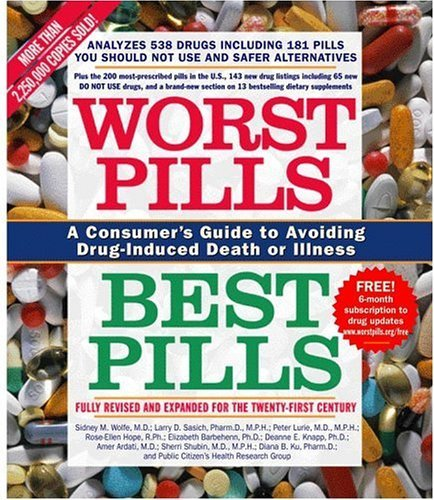 Sid M. Wolfe Worst Pills Best Pills A Consumer's Guide To Avoiding Drug Induced Death Revised