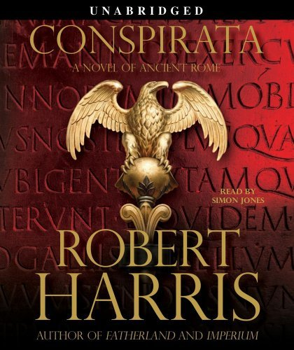 Robert Harris Conspirata A Novel Of Ancient Rome