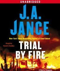 J. A. Jance Trial By Fire A Novel Of Suspense