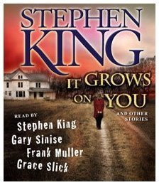 Stephen King It Grows On You And Other Stories