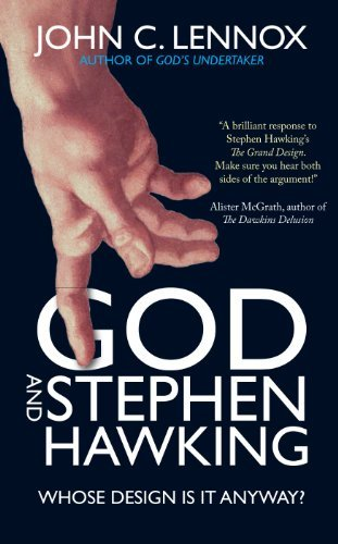 John Lennox God And Stephen Hawking Whose Design Is It Anyway?