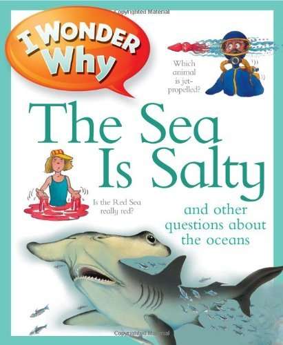 Anita Ganeri I Wonder Why The Sea Is Salty And Other Questions About The Oceans