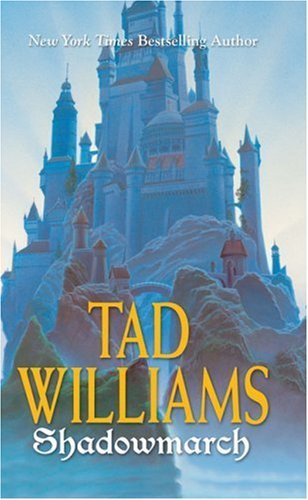 Tad Williams Shadowmarch Volume I