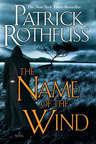Patrick Rothfuss The Name Of The Wind (the Kingkiller Chronicle Day One)