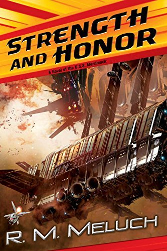 R. M. Meluch Strength And Honor A Novel Of The U.S.S. Merrimack