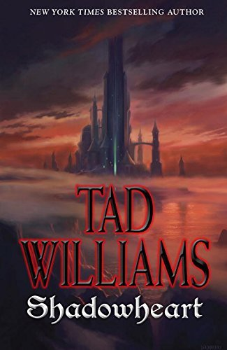 Tad Williams Shadowheart Volume Four Of Shadowmarch