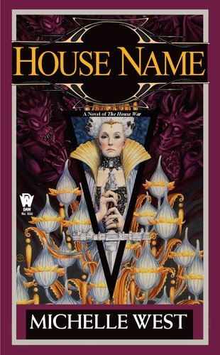 Michelle West House Name The House War Book Three