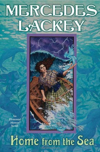Mercedes Lackey Home From The Sea An Elemental Masters Novel