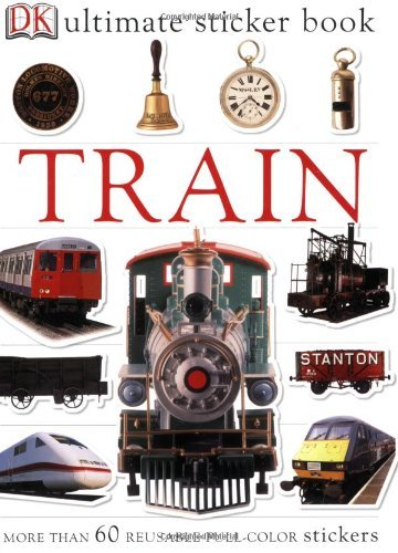 Dk Publishing Ultimate Sticker Book Train [with More Than 60 Reusable Full Color Stic