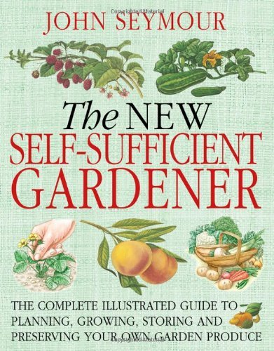 John Seymour New Self Sufficient Gardener The