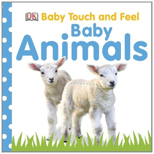 Dk Publishing Baby Touch And Feel Baby Animals