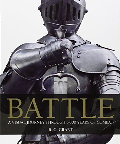 R. G. Grant Battle A Visual Journey Through 5 000 Years Of Combat