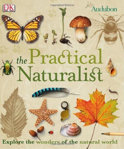 Dk Publishing The Practical Naturalist Explore The Wonders Of The Natural World