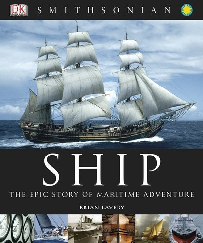 Brian Lavery Ship The Epic Story Of Maritime Adventure