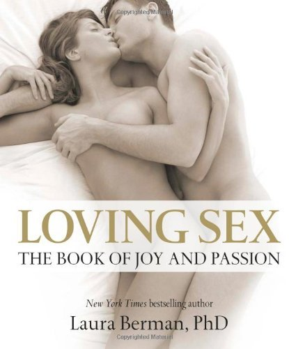 Laura Berman Loving Sex The Book Of Joy And Passion