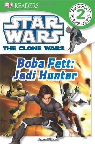 Clare Hibbert Dk Readers L2 Star Wars The Clone Wars Boba Fett Jedi Hunter