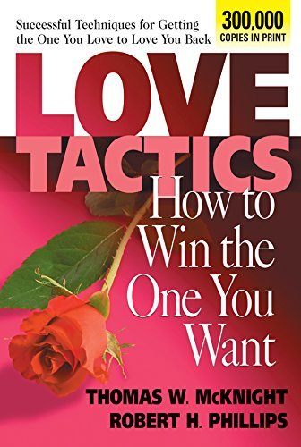 Thomas W. Mcknight Love Tactics How To Win The One You Want