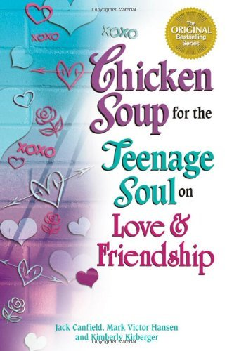 Jack Canfield Chicken Soup For The Teenage Soul On Love & Friend