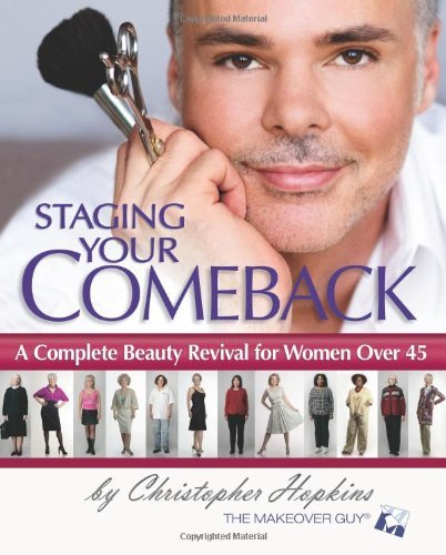 Christopher Hopkins Staging Your Comeback A Complete Beauty Revival For Women Over 45