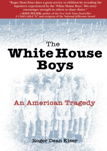 Roger Dean Kiser The White House Boys An American Tragedy