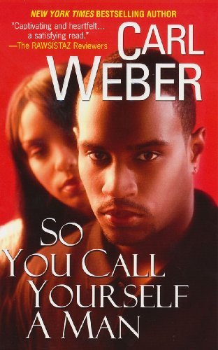 Carl Weber So You Call Yourself A Man
